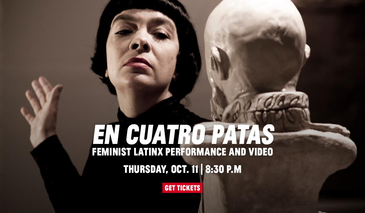En Cuatro Patas: Feminist Latinx Performance