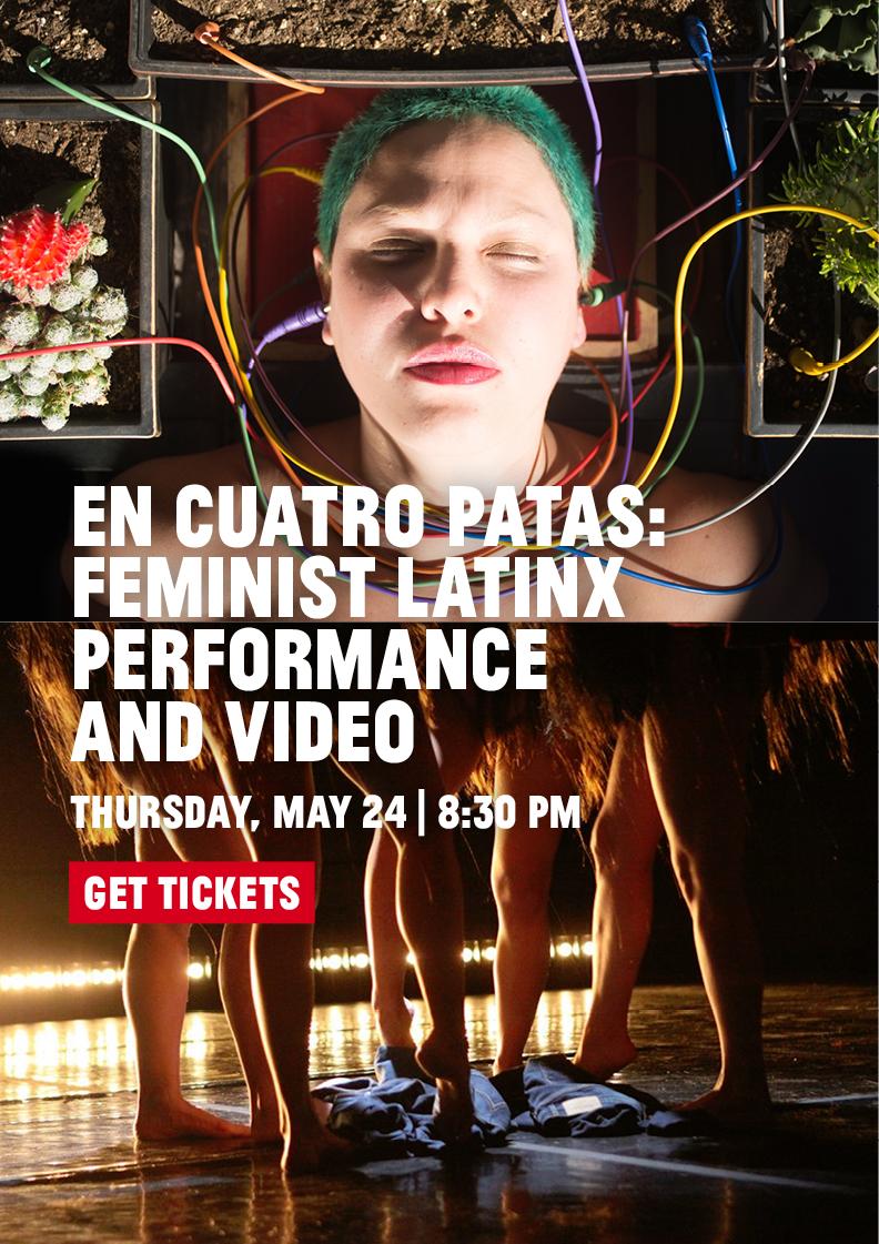 En Cuatro Patas: Feminist Latinx Performance and Video