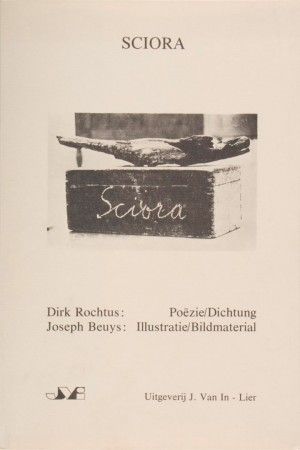 Joseph Beuys - Sciora, 1982, book by Dirk Rochtus and Joseph Beuys