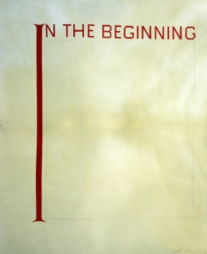 Ed Ruscha - IN THE BEGINNING, 2011, acrylic on vellum