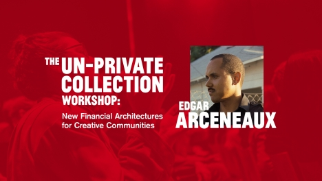 The Un-Private Collection Workshop: Edgar Arceneaux